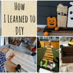 Learn to DIY like I did!